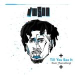 Dwson – Till You See It Ft. J Something