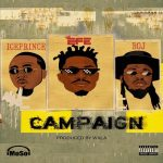 Efe Ft. Ice Prince, BOJ – Campaign