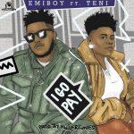 Emiboy – I Go Pay Ft. Teni (Prod. by Killertunes)