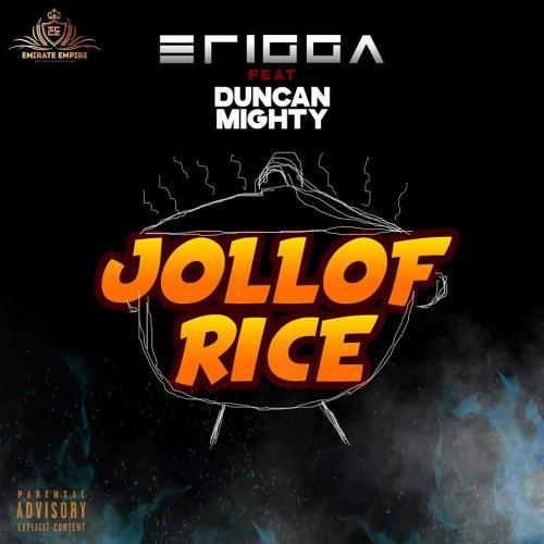Erigga - Jollof Rice Ft. Duncan Mighty Mp3 Audio Download