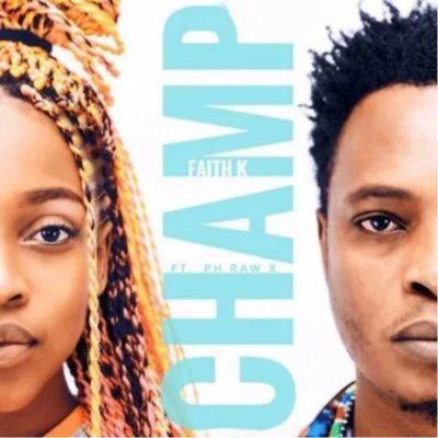 Faith K - Champ Ft. pH Raw X Mp3 Audio Download