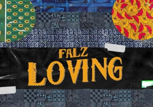 Falz - Loving (Prod. by Willis) Mp3 Audio Download