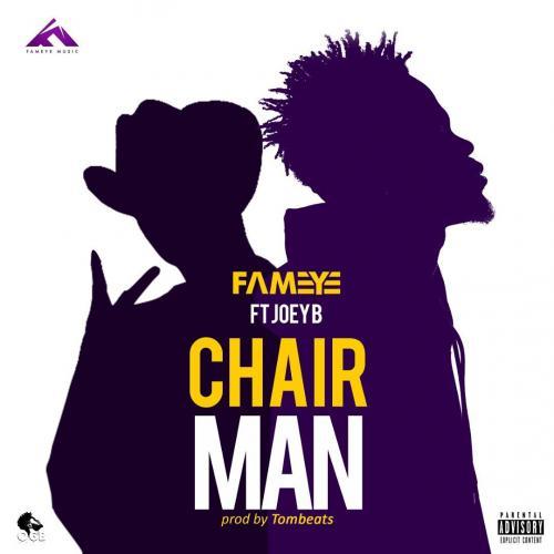 Fameye Ft. Joey B - Chairman Mp3 Audio Download