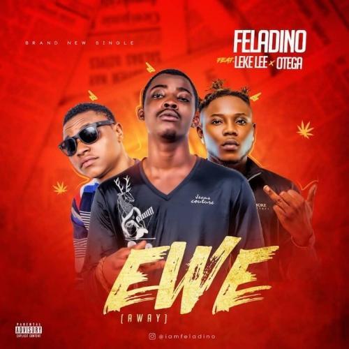Feladino Ft. Leke Lee x Otega - Ewe (Away) Mp3 Audio Download