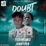 Feranbanks Ft. Jamopyper – Doubt