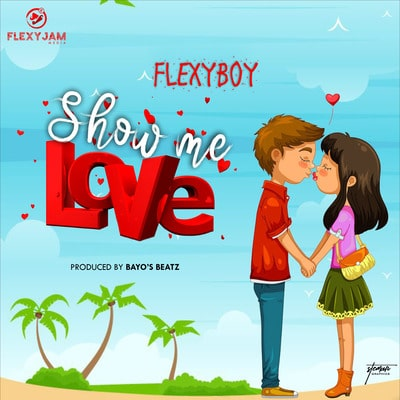 FlexyBoy - Show me Love Mp3 Audio Download
