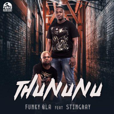 Funky Qla - Thununu Ft. StingRay Mp3 Audio Download