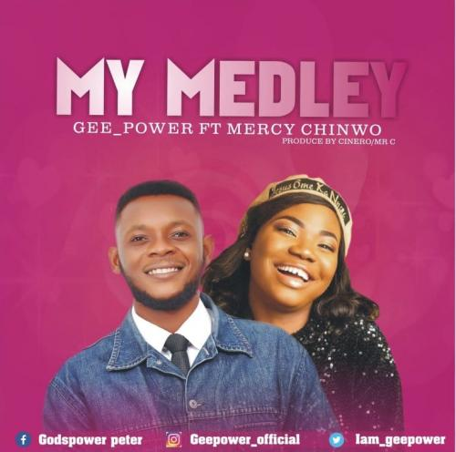 Geepower - My Medley Ft. Mercy Chinwo Mp3 Audio Download