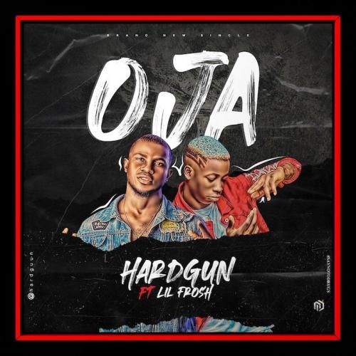 Hardgun Ft. Lil Frosh - Oja Mp3 Audio Download