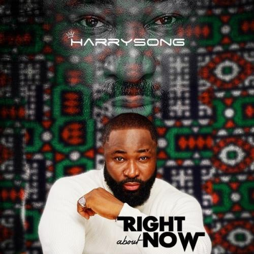 Harrysong - Right About Now (Full EP) Mp3 Zip Fast Download Free Audio Complete
