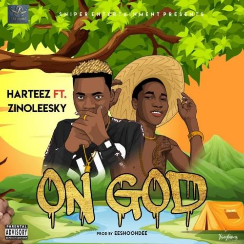 Harteez Ft. Zinoleesky - On God Mp3 Audio Download