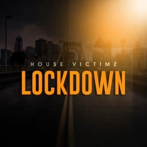 House Victimz - Lockdown Mp3 Audio Download