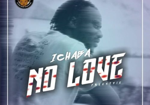 Ichaba - No Love (Freestyle) Mp3 Audio Download