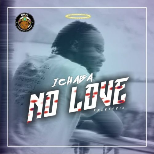 Ichaba - No Love (Freestyle) Mp3 Audio Download