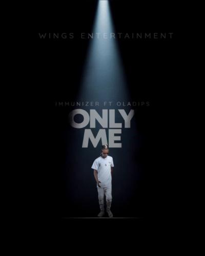 Immunizer - Only Me Ft. OlaDips Mp3 Audio Download