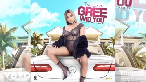 Ishawna - Gree Wid You Mp3 Audio Download
