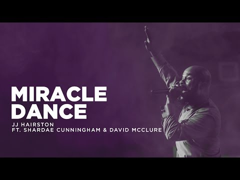JJ Hairston Ft. Shardae Cunningham & David Mcclure - Miracle Dance (Audio + Video) Mp3 Mp4 Download