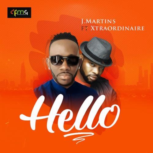 J Martins - Hello Ft. Xtraordinaire Mp3 Audio Download