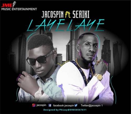 Jacospin Ft. Seriki - Laye Laye Mp3 Audio Download