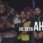Jae Deen – Ahks (Audio + Video)