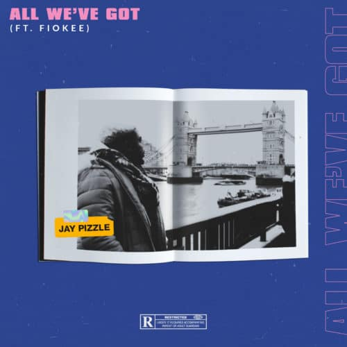 Jay Pizzle - All We have Got Ft. Fiokee (Audio + Video) Mp3 Mp4 Download