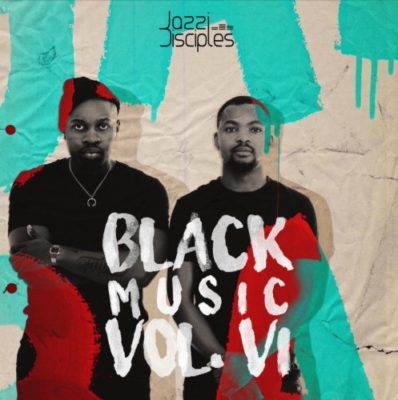 JazziDisciples - BlackMusic Vol.6 Mp3 Zip Fast Free Audio Download