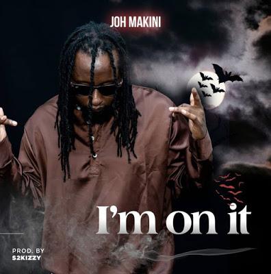 Joh Makini - Im On It Mp3 Audio Download