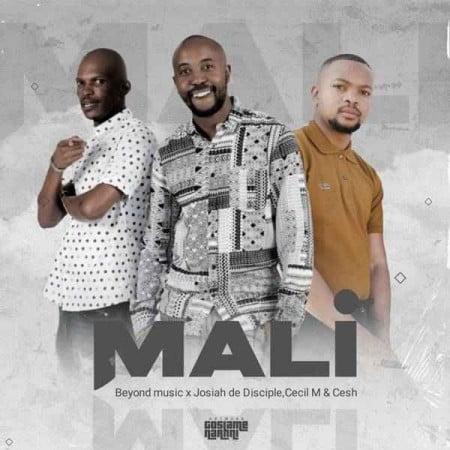 Josiah De Disciple, Beyond Music & Cecil M - Mali Mp3 Audio Download