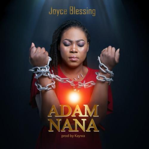 Joyce Blessing - Adam Nana Mp3 Audio Download