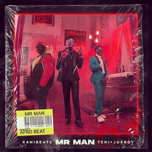 Kani Beatz Ft. Teni & Joeboy - Mr Man Mp3 Audio Download