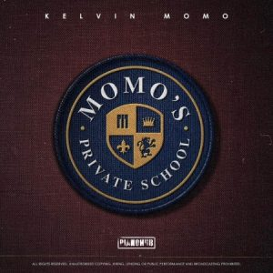 Kelvin Momo - Momos Private School (FULL ALBUM) Mp3 Zip Fast Download Free audio complete