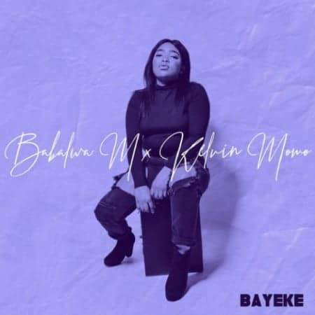 Kelvin Momo & Babalwa M - Bayeke (Full EP) Mp3 Zip Fast Download Free audio complete