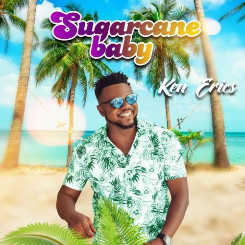 Ken Erics - Sugarcane Baby Mp3 Audio Download