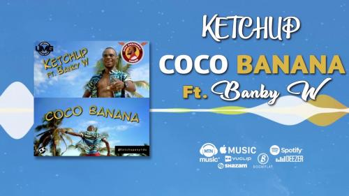 Ketchup - Coco Banana Ft. Banky W Mp3 Audio Download