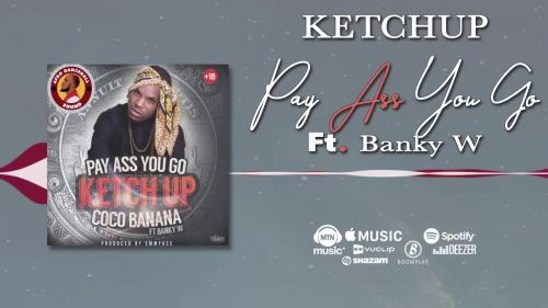as Ketchup Ft. Banky W - Pay Ass You Go Mp3 Audio Download