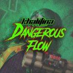 Khalifina – Dangerous Flow Ft. Black Sherif