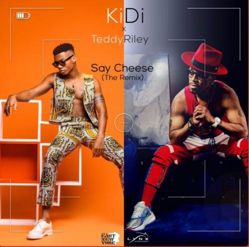 KiDi - Say Cheese (Remix) Ft. Teddy Riley Mp3 Audio Download