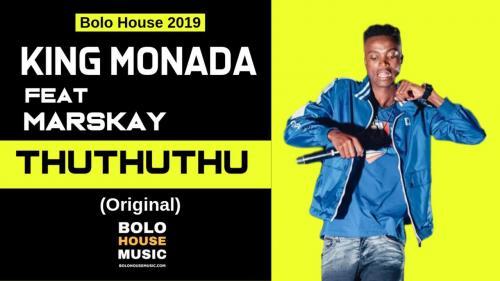 King Monada - ThuThuThu Ft. Marskay Mp3 Audio Download