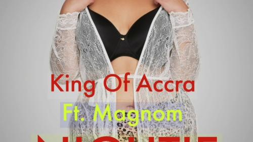 King Of Accra - Nightie Ft. Magnom Mp3 Audio Download