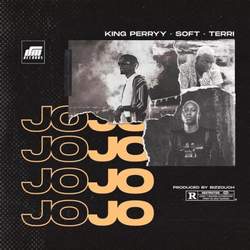 King Perryy - Jojo ft. Soft & Terri Mp3 Audio Download