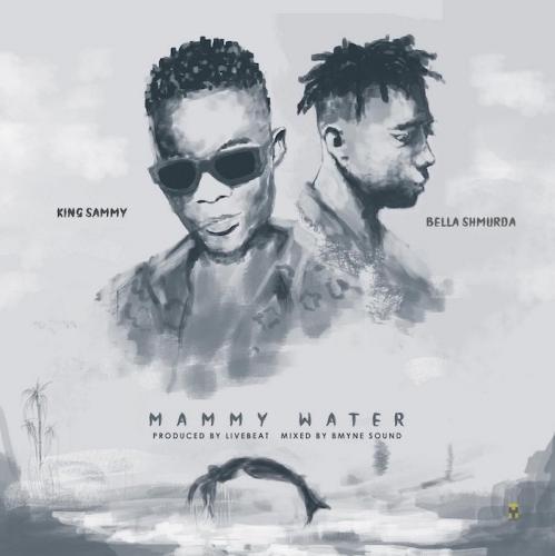 King Sammy - Mammy Water Ft. Bella Shmurda Mp3 Audio Download