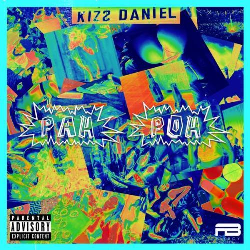 Kizz Daniel - Pah Poh (prod. by KrizBeatz) Mp3 Audio Download