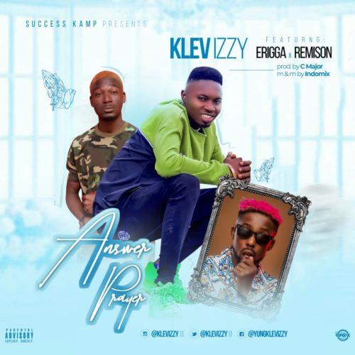 Klev Izzy - Answer Prayer Ft. Erigga & Remison Mp3 Audio Download