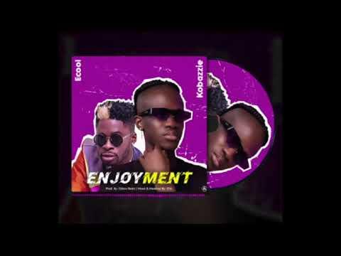 Kobazzie x Ecool - Enjoyment Mp3 Audio Download