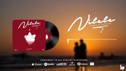 Kusah Ft. Barnaba - Nibebe Mp3 Audio Download