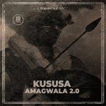 Kususa – Amagwala 2.0