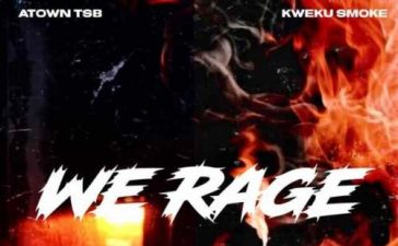 Kweku Smoke x Atown TSB - Rage Mp3 Audio Download