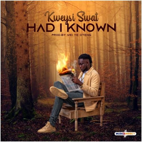 Kweysi Swat - Had I Known Mp3 Audio Download