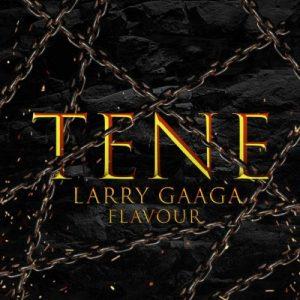 Larry Gaaga & Flavour - Tene Mp3 Audio Download