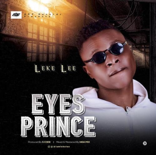 Leke Lee - Eyes Prince Mp3 Audio Download